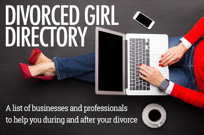 Divorced Girl Directory: A list of professionals and businesses to help you during and after your divorce