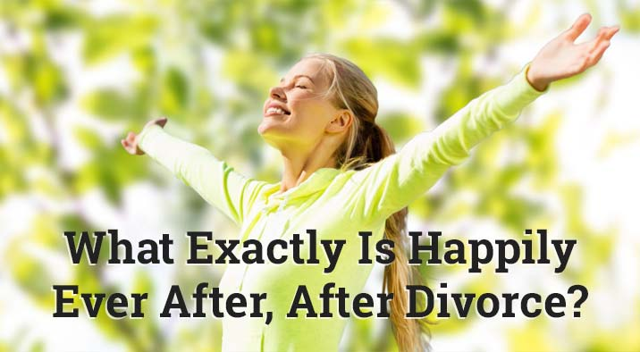 What Exactly Is Happily Ever After, After Divorce?